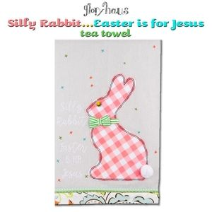 Silly Rabbit Easter is for Jesus Tea Towel
